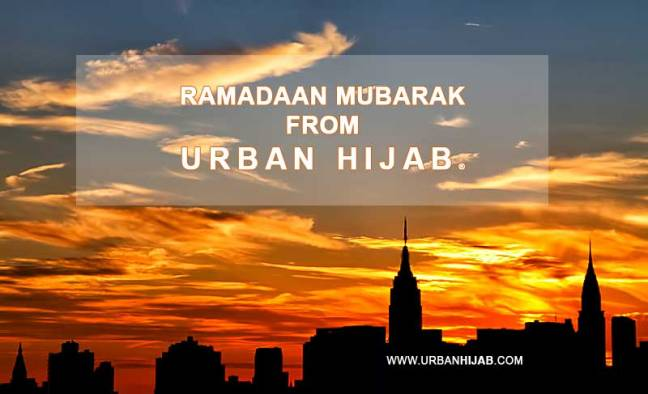 Ramadaan Mubarak - Blessed Ramadaan   URBAN HIJAB